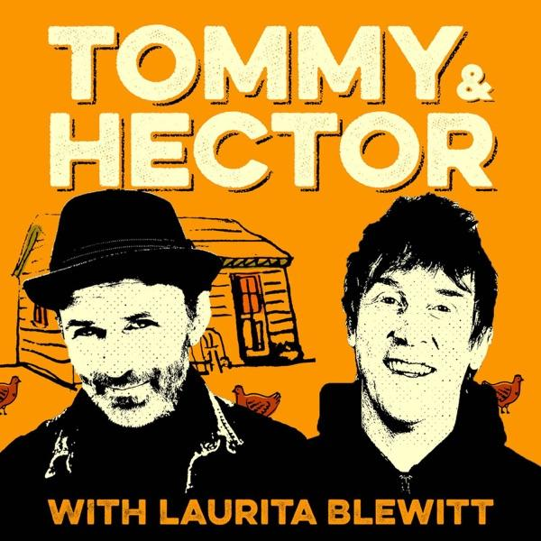 The Tommy and Hector Podcast with Laurita Blewitt  .jpg
